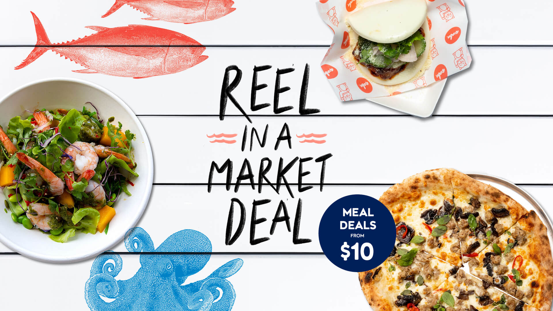 Reel in a market deal. Meal deals from $10
